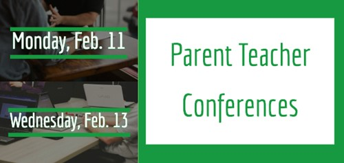 Parent Teacher Conferences Feb. 11 and Feb. 13
